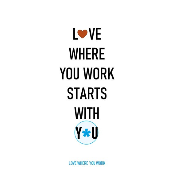 Love where you work starts with YOU - Sagal Group